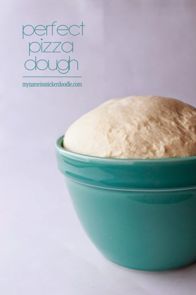 Perfect Pizza Dough   My Name Is Snickerdoodle