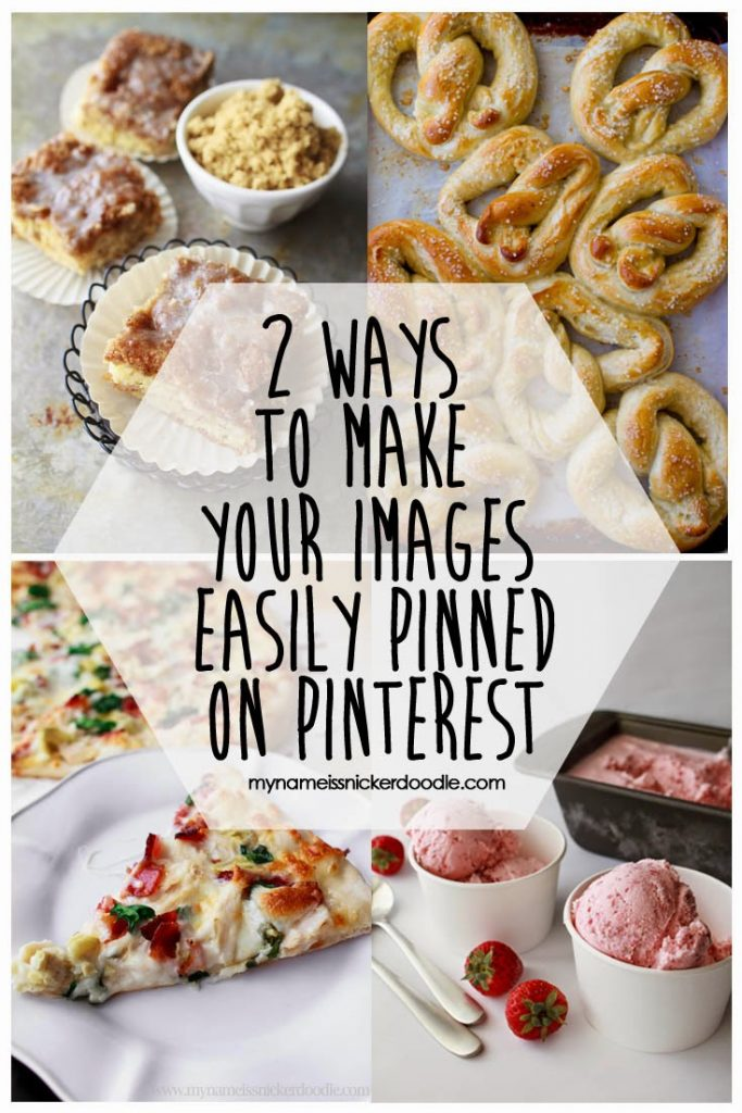 2 Ways To Make Your Images Easily Pinned On Pinterest   My Name Is Snickerdoodle