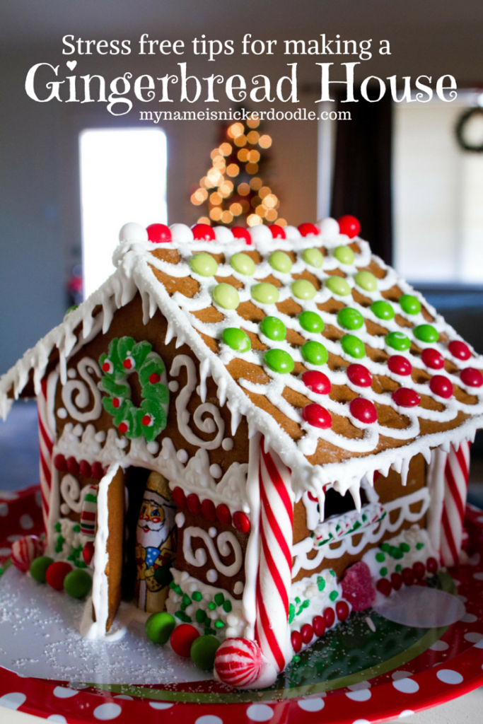 Making your own gingerbread house at Christmas time doesn't have to be stressful!  Here are few helpful tips.  |  My Name Is Snickerdoodle