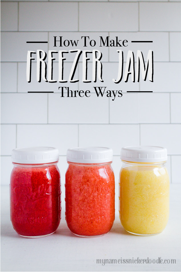 How To Make Freezer Jam Three Ways. The best recipes for super easy freezer jams. | mynameissnickerdoodle.com